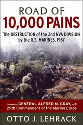 Road of 10,000 Pains: The Destruction of the 2nd NVA Division by the US Marines (Hardback)