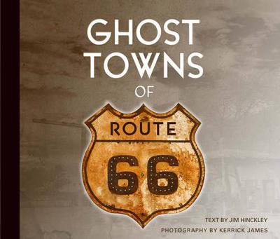 Ghost Towns of Route 66 (Hardback)