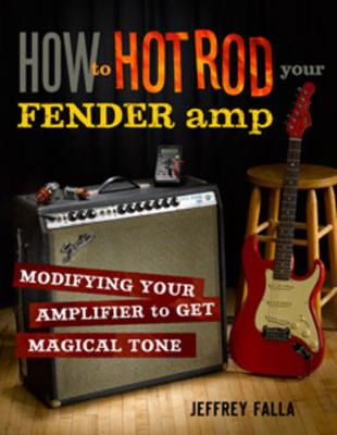 Falla Jeffrey How To Hot Rod Your Fender Amp Bam Bk (Paperback)