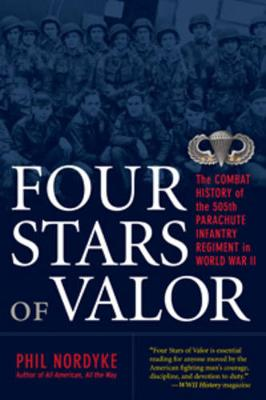 Four Stars of Valor: The Combat History of the 505th Parachute Infantry Regiment in World War II (Paperback)