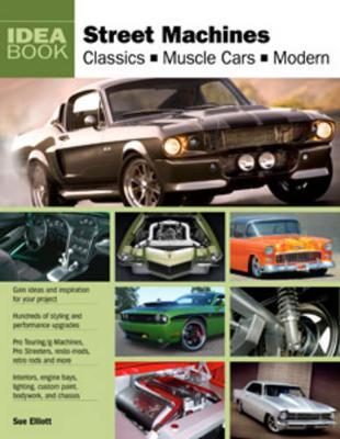 Street Machines: Classics, Muscle Cars, Modern (Paperback)