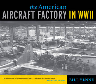 The American Aircraft Factory in World War II (Paperback)