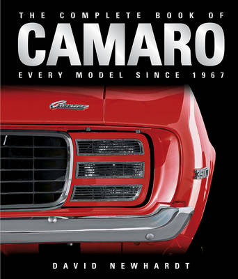 The Complete Book of Camaro: Every Model Since 1967 (Hardback)