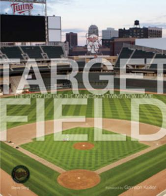 Target Field: The New Home of the Minnesota Twins (Hardback)