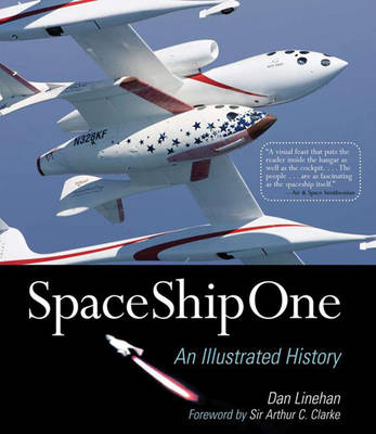 SpaceShipOne: An Illustrated History (Paperback)