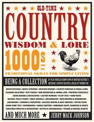 Old-Time Country Wisdom & Lore: 1000s of Traditional Skills for Simple Living (Paperback)