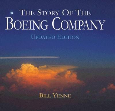 The Story of the Boeing Company, Updated Edition (Hardback)