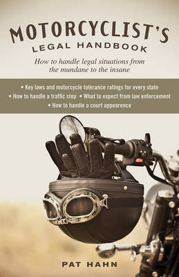 Motorcyclist'S Legal Handbook: How to Handle Legal Situations from the Mundane to the Insane (Paperback)