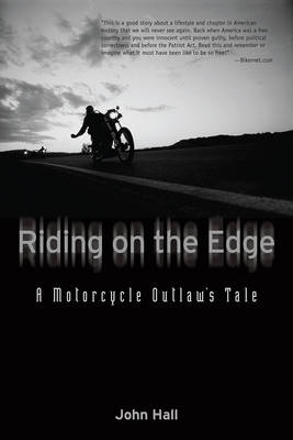 Riding on the Edge: A Motorcycle Outlaw's Tale (Paperback)