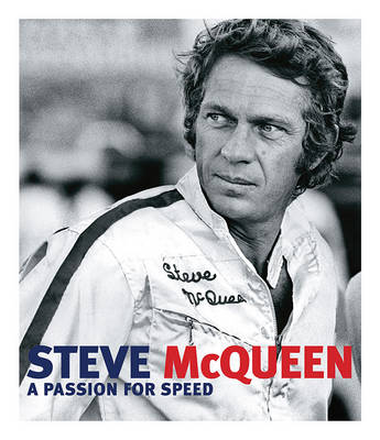 Steve Mcqueen: A Passion for Speed (Hardback)