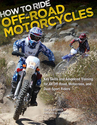 How to Ride off-Road Motorcycles: Key Skills and Advanced Training for All off-Road, Motocross, and Dual-Sport Riders (Paperback)