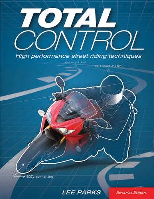 Total Control: High Performance Street Riding Techniques, 2nd Edition (Paperback)