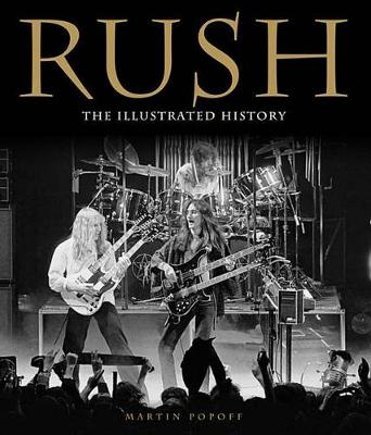 Rush: The Illustrated History (Paperback)