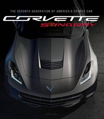 Corvette Stingray: The Seventh Generation of America's Sports Car (Hardback)