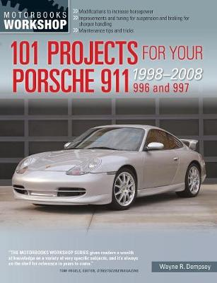 101 Projects for Your Porsche 911 996 and 997 1998-2008 (Paperback)