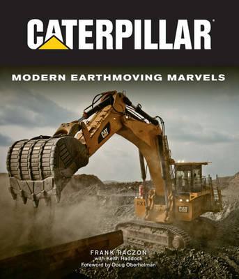 Caterpillar: Modern Earthmoving Marvels (Hardback)