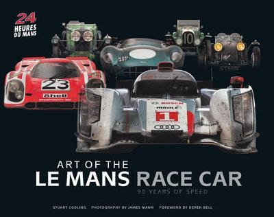 Art of the Le Mans Race Car: 90 Years of Speed (Hardback)