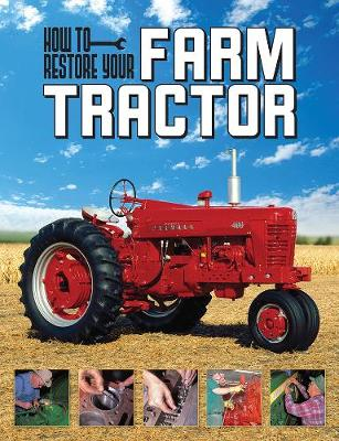 How To Restore Your Farm Tractor (Paperback)