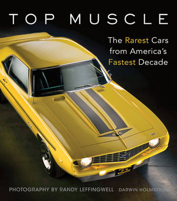 Top Muscle: The Rarest Cars from America's Fastest Decade (Hardback)
