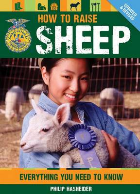 How to Raise Sheep: Everything You Need to Know (Paperback)