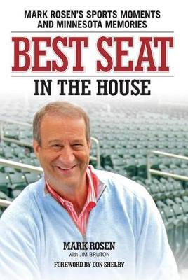 Best Seat in the House: Mark Rosen's Sports Moments and Minnesota Memories (Paperback)