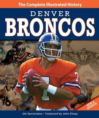 Denver Broncos New & Updated Edition: The Complete Illustrated History (Hardback)