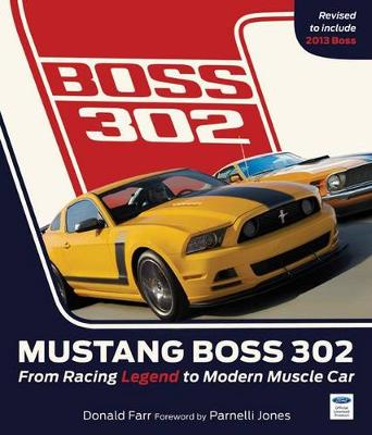 Mustang Boss 302: From Racing Legend to Modern Muscle Car (Hardback)
