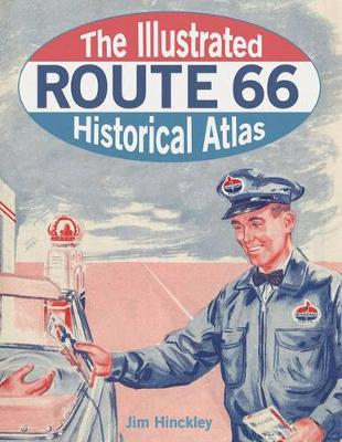 The Illustrated Route 66 Historical Atlas (Hardback)