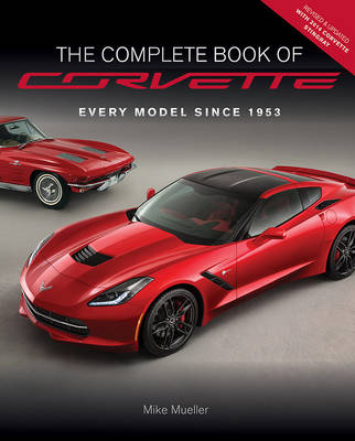 The Complete Book of Corvette: Every Model Since 1953 (Hardback)