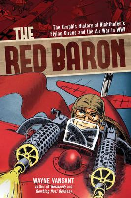 The Red Baron: The Graphic History of Richthofen's Flying Circus and the Air War in WWI (Paperback)