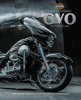 Harley-Davidson Cvo Motorcycles: The Motor Company's Custom Vehicle Operations (Hardback)