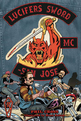 Lucifer'S Sword Mc: Life and Death in an Outlaw Motorcycle Club (Paperback)