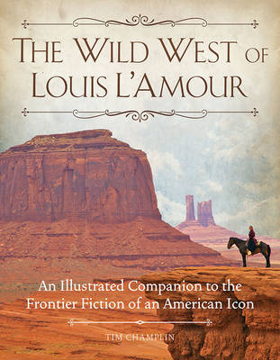 The Wild West of Louis L'Amour (Hardback)