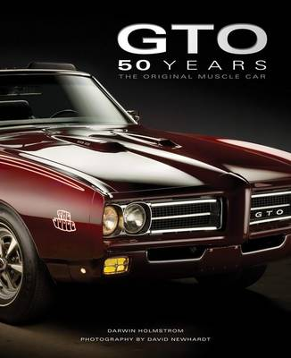 Pontiac Gto 50 Years: The Original Muscle Car (Hardback)
