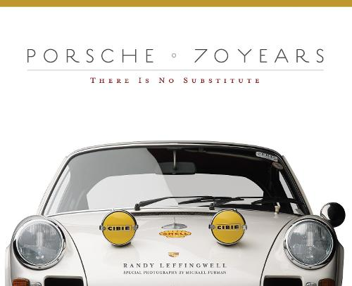 Porsche 70 Years: There Is No Substitute (Hardback)