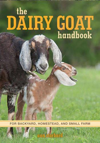 The Dairy Goat Handbook: For Backyard, Homestead, and Small Farm (Paperback)