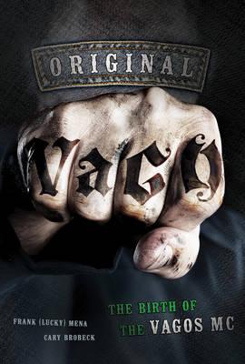 Original Vago: The Birth of the Vagos Mc (Hardback)