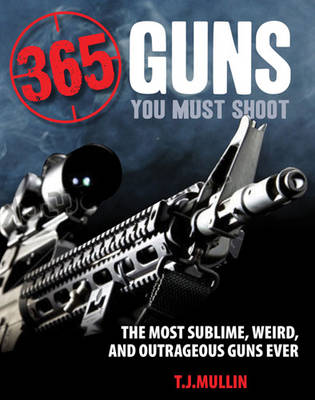 365 Firearms You Must Shoot (Paperback)