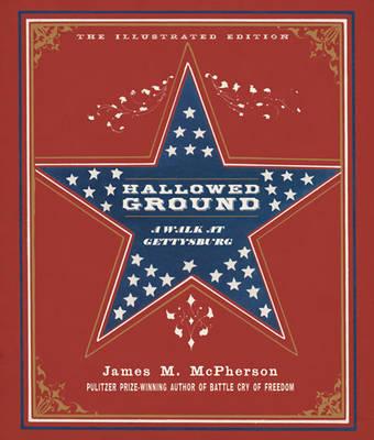 Hallowed Ground: A Walk at Gettysburg (Hardback)