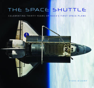 The Space Shuttle: Celebrating Thirty Years of NASA's First Space Plane (Paperback)
