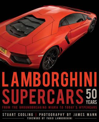 Lamborghini Supercars 50 Years: From the Groundbreaking Miura to Today's Hypercars (Hardback)