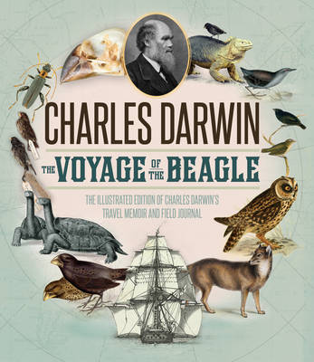 Voyage of the Beagle: The Definitive Illustrated History of Charles Darwin's Travel Memoir and Field Journal (Hardback)