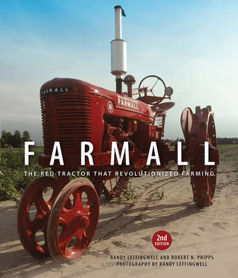 Farmall: The Red Tractor That Revolutionized Farming, 2nd Edition (Hardback)