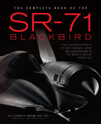The Complete Book of the SR-71: Every Aircraft, Pilot, and Story from 1963 (Hardback)