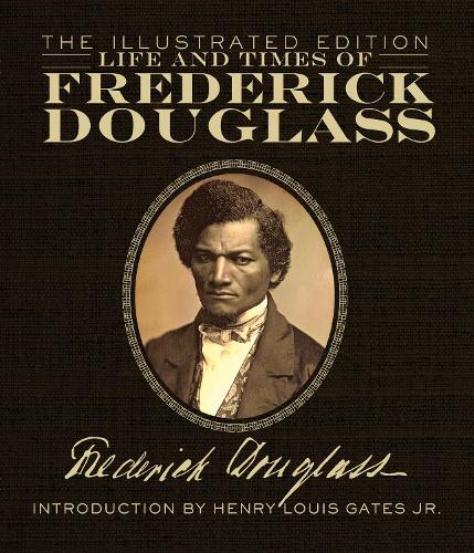 Life and Times of Frederick Douglass: The Illustrated Edition (Hardback)