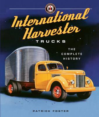 International Harvester Trucks: The Complete History (Hardback)