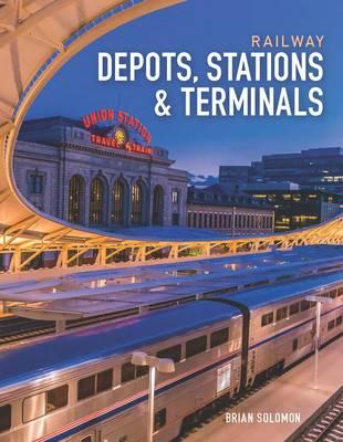 Railway Depots, Stations & Terminals (Hardback)