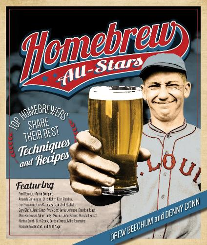 Homebrew All-Stars: Top Homebrewers Share Their Best Techniques and Recipes (Paperback)