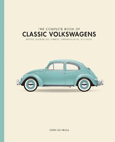 The Complete Book of Classic Volkswagens: Beetles, Microbuses, Things, Karmann Ghias, and More - Complete Book Series (Hardback)