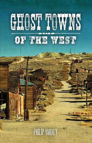 Ghost Towns of the West (Paperback)